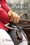Anderson J. Harris - The Prophet of Paradise [eKönyv: epub, mobi]