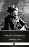 Delphi Classics Louisa May Alcott, - An Old-Fashioned Girl by Louisa May Alcott (Illustrated) [eKönyv: epub, mobi]
