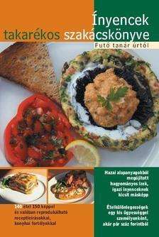 . - Ínyencek takarékos szakácskönyve