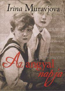 Irina Muravjova - Az angyal napja [antikvár]
