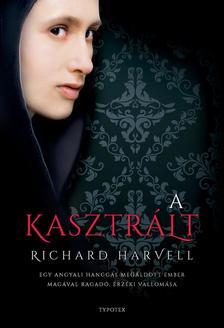 Richard Harvell - A kasztrált