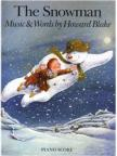 Blake, Howard - THE SNOWMAN. MUSIC & WORDS BY HOWARD BLAKE. PIANO SCORE