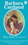 Barbara Cartland - This Time It's Love [eKönyv: epub, mobi]