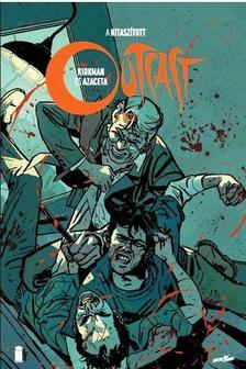 Robert Kirkman - Lathatatlan Duh - Outcast 3