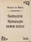 Vlatka Valentiæ Honoré de Balzac, - Sarrasine - Nepoznato remek-djelo [eKönyv: epub, mobi]