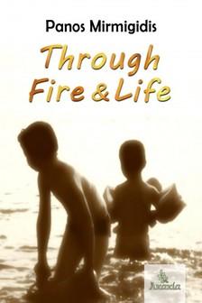 Mirmigidis Panos - Through Fire and Life [eKönyv: epub, mobi]