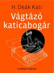 Kati H. Deák - Vágtázó katicabogár [eKönyv: pdf, epub, mobi]<!--span style='font-size:10px;'>(G)</span-->
