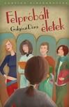 Galgóczi Dóra - Felpróbált életek [eKönyv: epub, mobi]<!--span style='font-size:10px;'>(G)</span-->