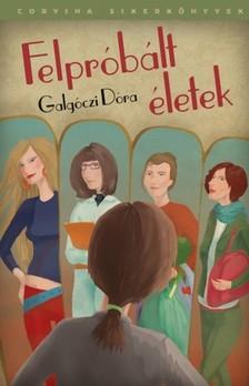 Galgóczi Dóra - Felpróbált életek [eKönyv: epub, mobi]