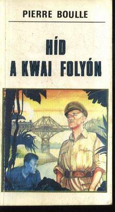 Boulle, Pierre - Híd a Kwai folyón [antikvár]