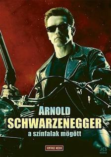 - Arnold Schwarzenegger - A színfalak mögött