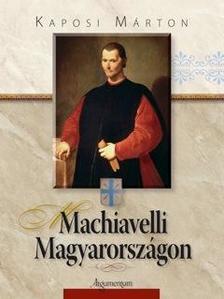 Kaposi Márton - Machiavelli Magyarországon