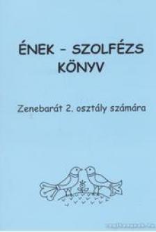 - ÉNEK - SZOLFÉZS KÖNYV, ZENEBARÁT 2. OSZTÁLY SZÁMÁRA (BARTL ERZSÉBET)