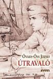 Óváry-Óss József - Útravaló