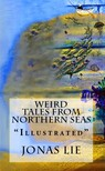 Jonas Lie, R. Nisbet Bain, Laurence Housman - Weird Tales from Northern Seas [eKönyv: epub,  mobi]