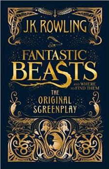 J. K. Rowling - FANTASTIC BEASTS AN WHERE TO FIND THEM