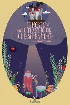 Lytra Chrysanthi - Tithoren and the Magic Potion of Discernment [eKönyv: epub, mobi]