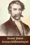 Arany János - Arany János összes költeményei [eKönyv: epub, mobi]<!--span style='font-size:10px;'>(G)</span-->
