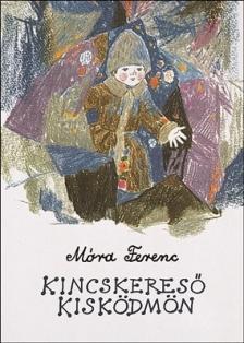 MÓRA FERENC - Kincskereső kisködmön (44. kiadás)