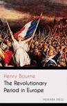 Bourne Henry - The Revolutionary Period in Europe [eKönyv: epub, mobi]