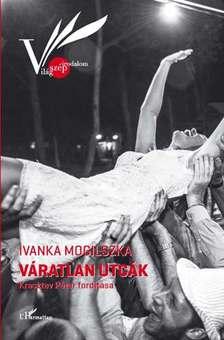 Ivanka Mogilszka - Váratlan utcák [eKönyv: epub, mobi]