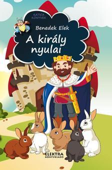 Benedek Elek - A király nyulai