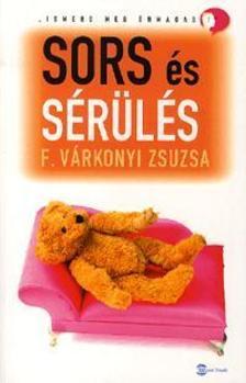 F.Várkonyi Zuzsa - Sors és sérülés