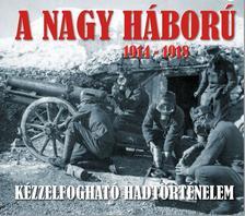 dr. Sallay Gergely - A nagy háború 1914 - 1918 - dupla DVD melléklettel