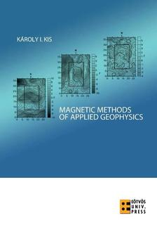 Kis Károly - Magnetic Methods of Applied Geophysics