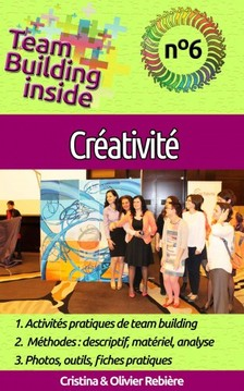 Olivier Rebiere Cristina Rebiere, - Team Building inside n°6: créativité [eKönyv: epub, mobi]