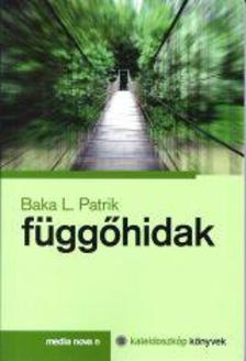 BAKA L. PATRIK - Függőhidak