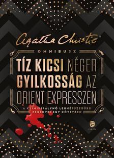 Agatha Christie - OMNIBUSZ Tíz kicsi néger Gyilkosság az Orient expresszen