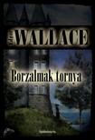 Edgar Wallace - Borzalmak tornya [eKönyv: epub, mobi]<!--span style='font-size:10px;'>(G)</span-->