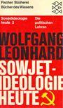 LEONHARD, WOLFGANG - Sowjetideologie heute II - Die politischen Lehren [antikvár]