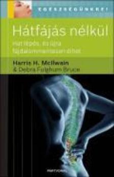 Harris H. McIlwain & Debra Fulghum Bruce - Hátfájás nélkül - Hat lépés és újra fájdalommentesen élhet