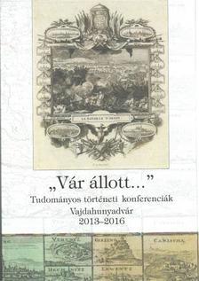Hermann Róbert - Vár állott - tudományos történeti referenciák - Vajdahunyadvár