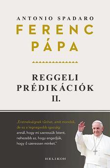 Ferenc pápa - Reggeli prédikációk 2.