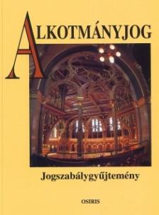 - ALKOTMÁNYJOG JOGSZABÁLYGYŰJTEMÉNY