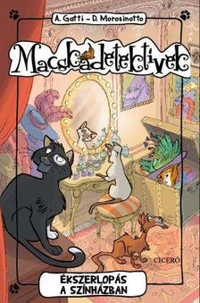 Alessandro Gatti - Davide Morosinotto - Macskadetektívek 2. - Ékszerlopás a színházban