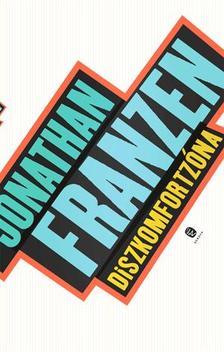 Jonathan Franzen - Diszkomfortzóna