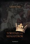 GULÁCSY IRÉN - Történelmi miniatűrök [eKönyv: epub,  mobi]