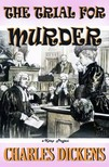 Charles Dickens - The Trial for Murder [eKönyv: epub,  mobi]