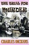 Charles Dickens - The Trial for Murder [eKönyv: epub,  mobi]