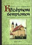 Kovács László - Görföl Jenő - Középkori templomok Pozsony vármegyében