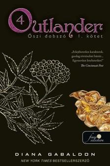 Diana Gabaldon - Outlander 4. - Őszi dobszó: I-II. kötet (KÖTÖTT)