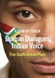 Themi Venturas Ashwin Singh, - Durban Dialogues, Indian Voice [eKönyv: epub, mobi]