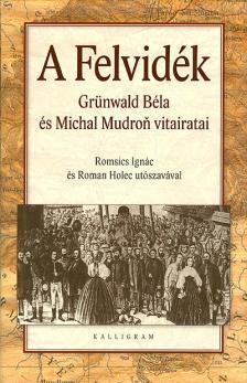 Grünwald Béla - Mudroň Mihály - A Felvidék