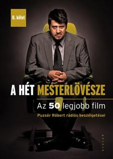 Puzsér Róbert - A hét mesterlövésze II.Az 50 legjobb film (Puzsér Róbert rádiós beszélgetései) ###