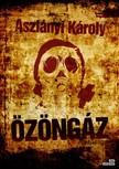 Aszlányi Károly - Özöngáz [eKönyv: epub, mobi]<!--span style='font-size:10px;'>(G)</span-->