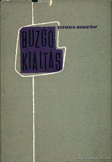 CSUKA ZOLTÁN - Buzgó kiáltás [antikvár]